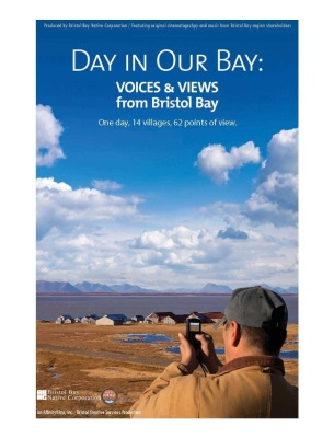 Day in Our Bay: Voices & Views from Bristol Bay