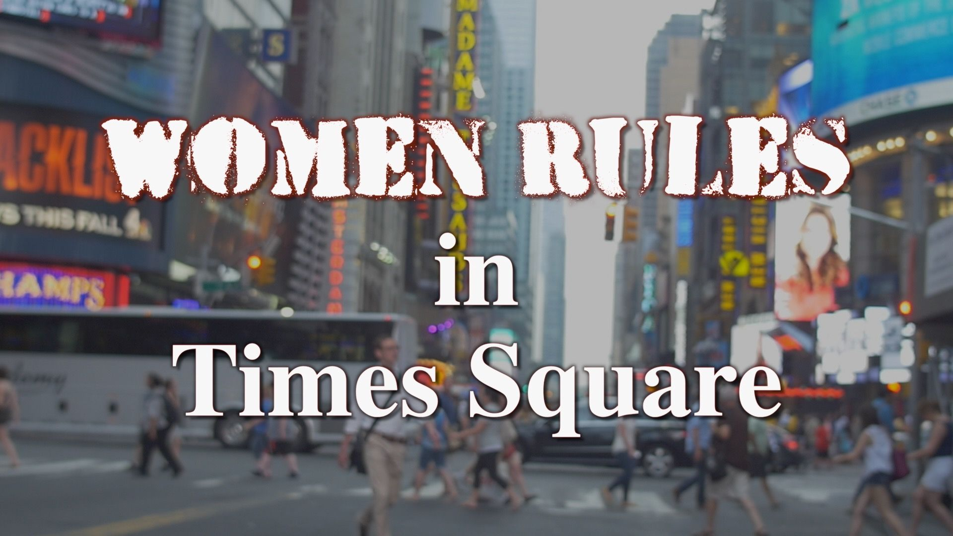 Women Rule in Times Square