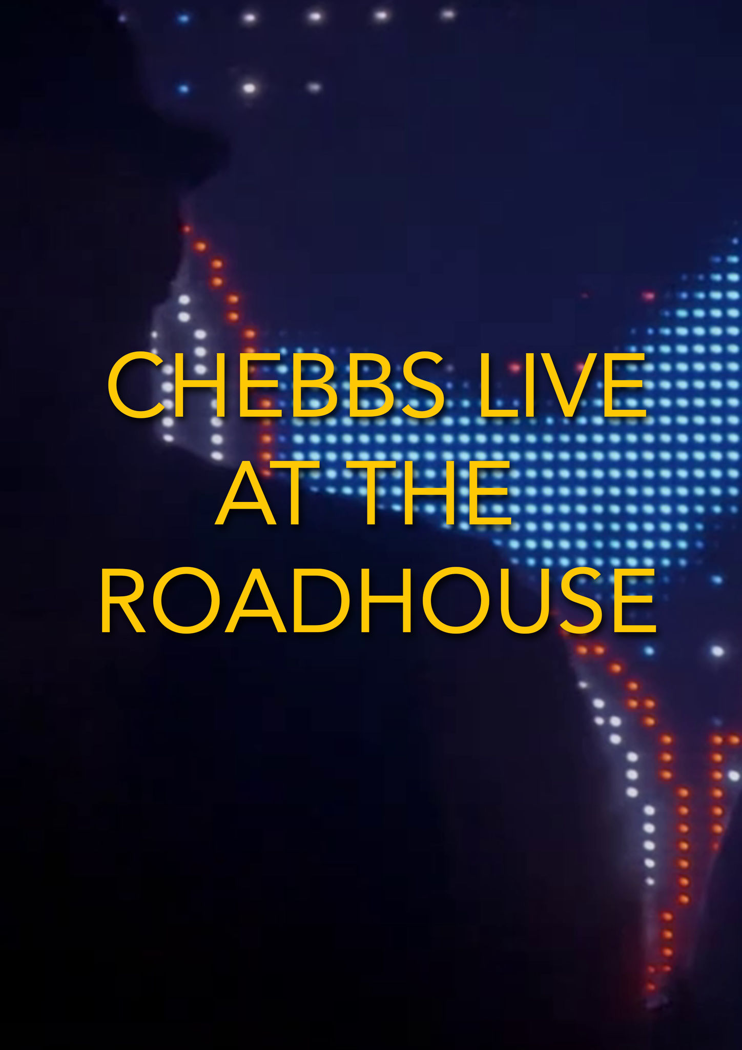 The Chebbs - Live at the Roadhouse