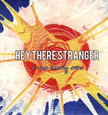 Hey There Stranger