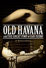 Old Havana and the Great Pimp of San Isidro