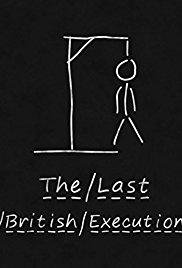 The Last British Execution