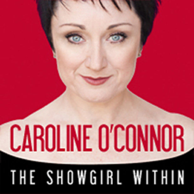 Caroline O'Connor - The Showgirl Within