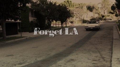 Forget LA