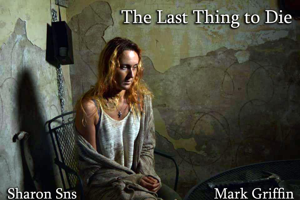 The Last Thing to Die