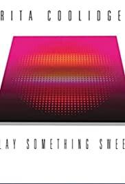 Rita Coolidge: Play Something Sweet - 3D