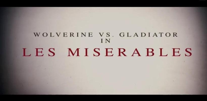 Wolverine vs. Gladiator in: Les Miserables