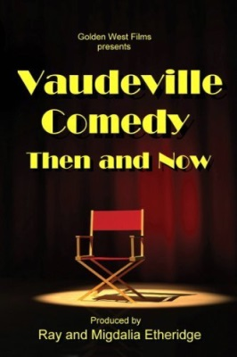 Vaudeville Comedy, Then and Now