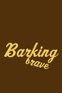 Barking Brave