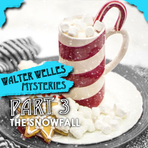 "Walter Wells Mysteries #3 - ""The Snowfall"""
