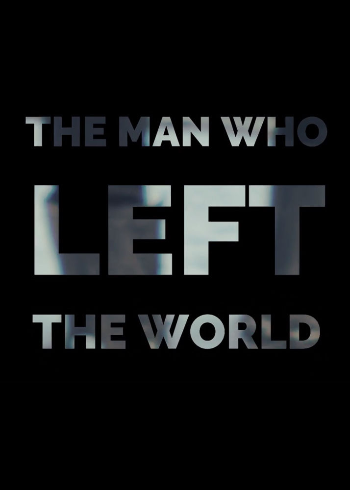 The man who left the world
