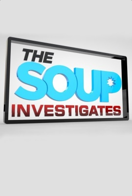 The Soup Investigates
