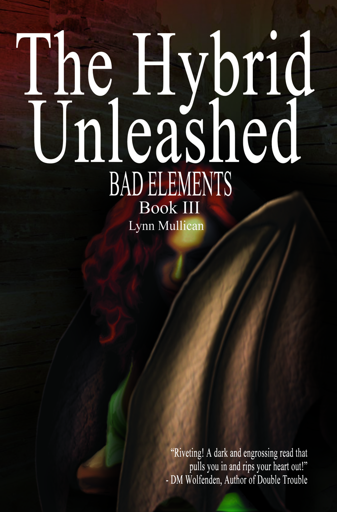Bad Elements: The Hybrid Unleashed