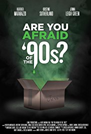 Are You Afraid of the '90s?