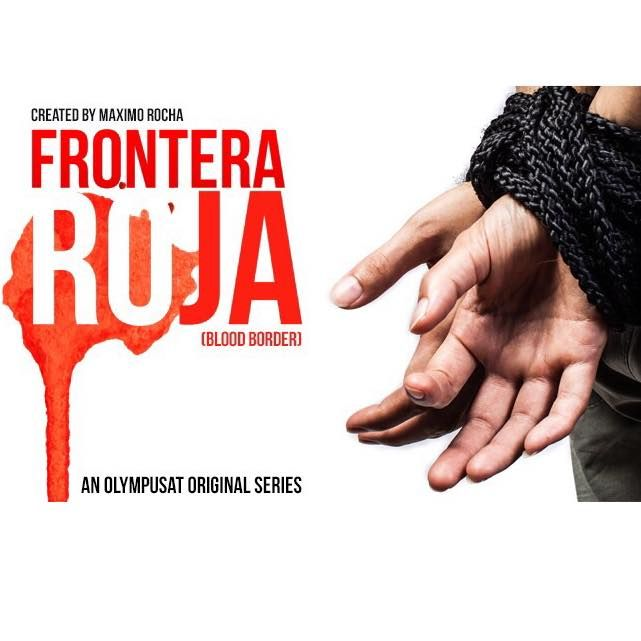 Frontera Roja (Blood Border) TV Series