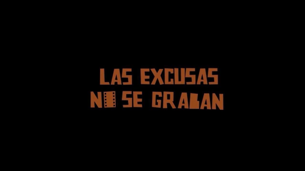 Las excusas no se graban
