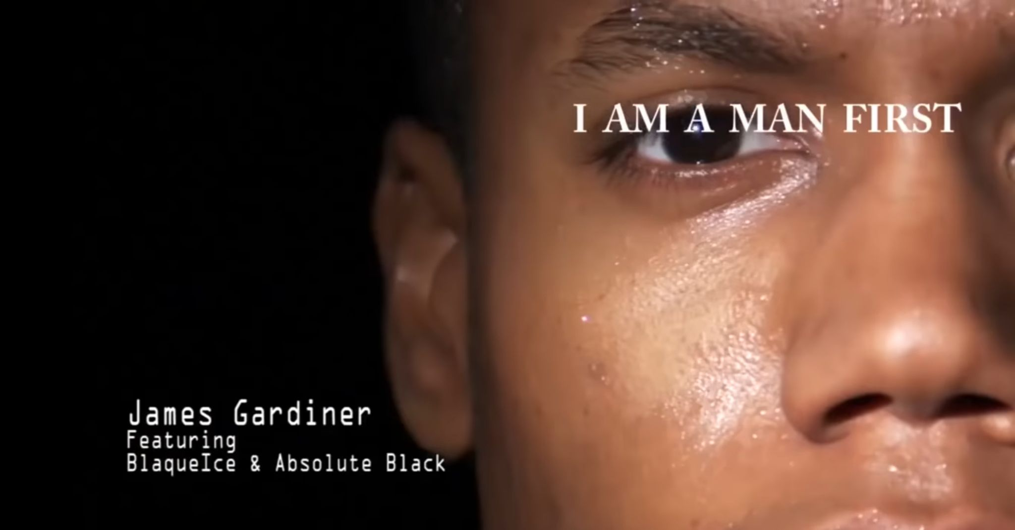 I Am A Man First - Music Video