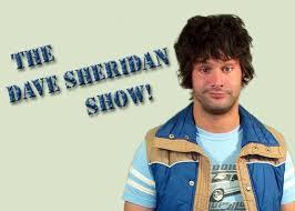 The Dave Sheridan Show