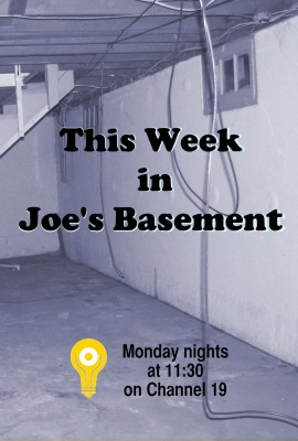 This Week in Joe's Basement