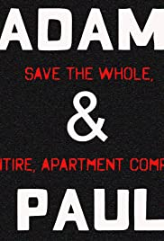 Adam & Paul Save the Whole, Entire Apartment Complex