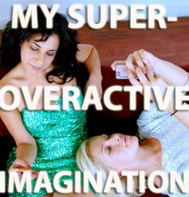 My Super-Overactive Imagination
