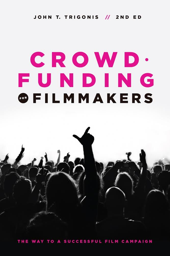 Crowdfunding for Filmmakers – 2nd Edition
