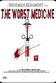 The Worst Medicine