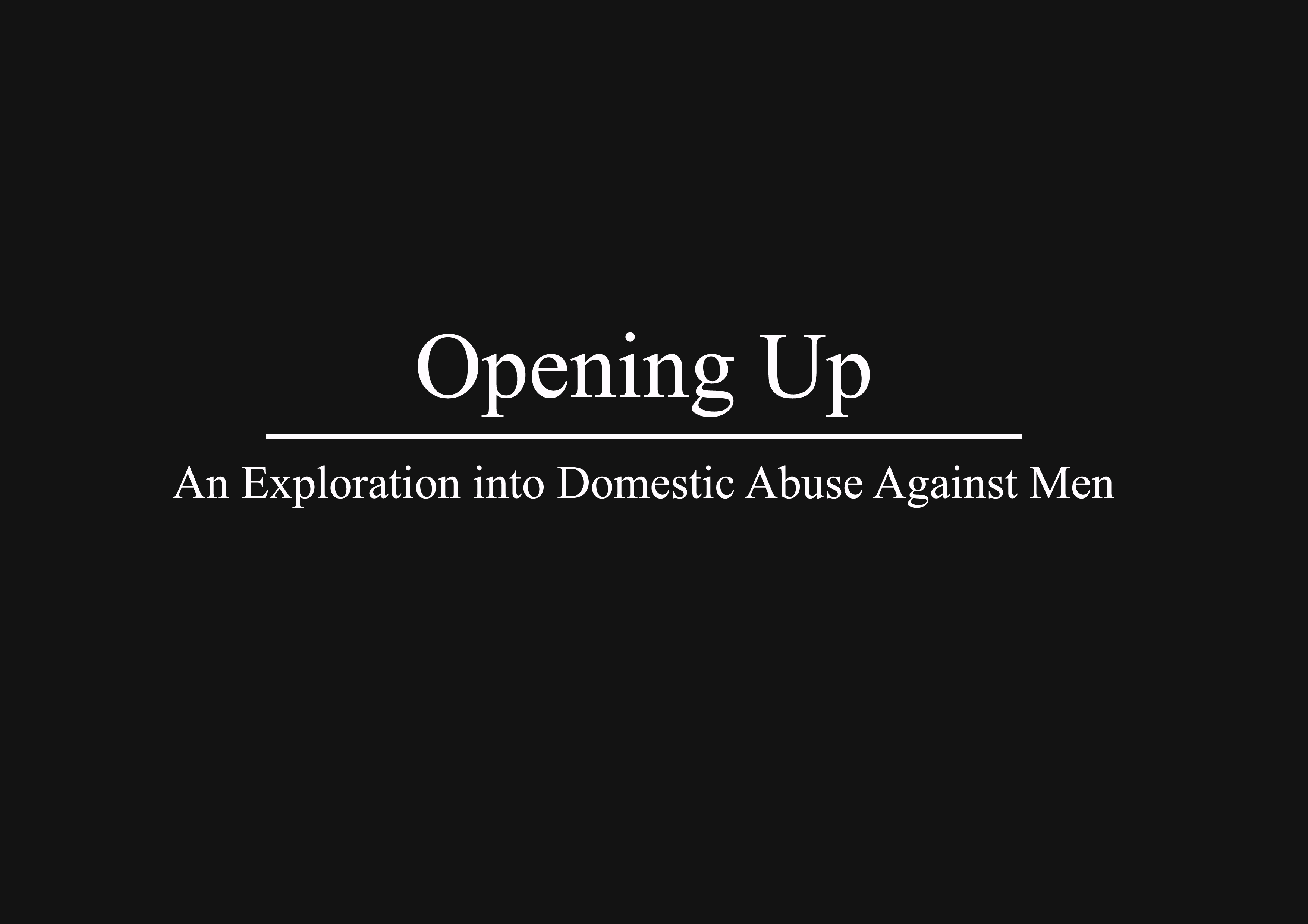 Opening Up: An Exploration into Domestic Abuse against Men