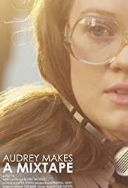 Audrey Makes a Mixtape
