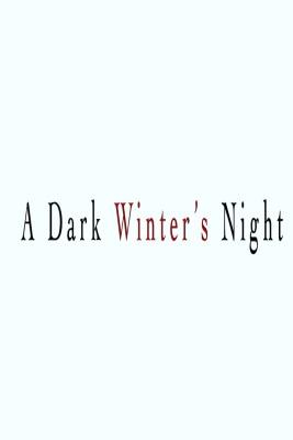 A Dark Winter's Night