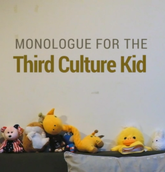Monologue for the Third Culture Kid
