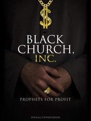 Black Church, Inc.: Prophets for Profit
