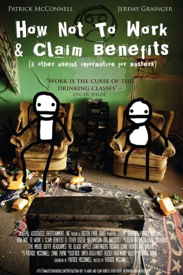 How Not to Work & Claim Benefits: (and Other Useful Information for Wasters)