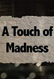A Touch Of Madness