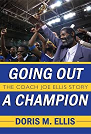 Going Out a Champion, the Coach Joe Ellis Story