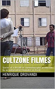 CULTZONE Filmes: Stories of a decade of cinematographic production by an independent filmmaker in Brazil