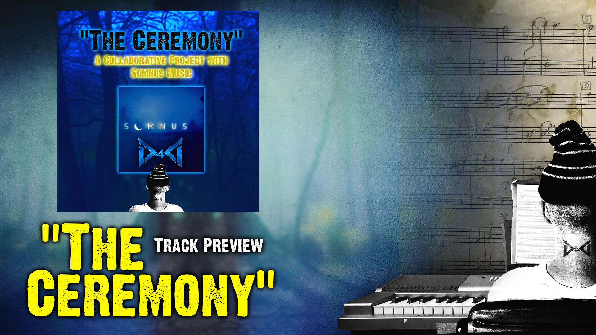 """""""The Ceremony"""""""
