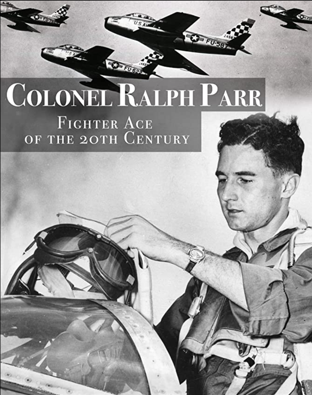 Ralph Parr: Fighter Ace of the Twentieth Century