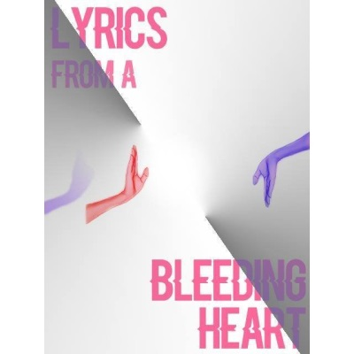 Lyrics from a Bleeding Heart