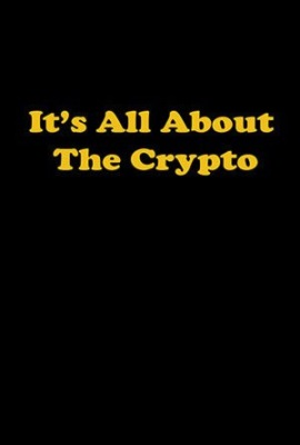 It's All About the Crypto