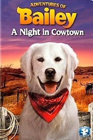 """Adventures of Bailey Part III: A Night in Cowtown"""