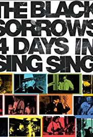The Black Sorrows 4 Days in Sing Sing