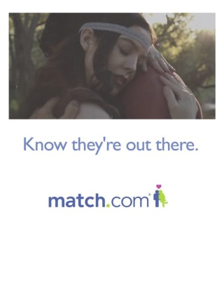 Match.Com: Know They're Out There