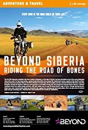Beyond Siberia: Riding the Road of Bones