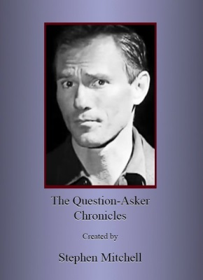 The Question-Asker Chronicles