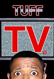 Tuff TV Show