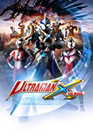Ultraman X the Movie: Here It Comes! Our Ultraman