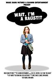 Wait, I'm a Racist!?