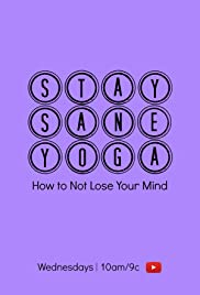 Stay Sane Yoga: How to Not Lose Your Mind