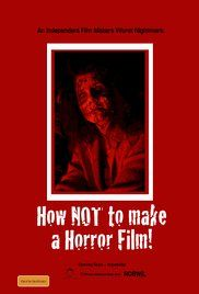 How Not To Make A Horror Movie